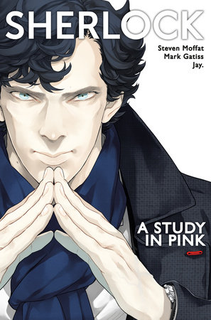 Sherlock Vol. 1: A Study in Pink by Steven Moffat and Mark Gatiss