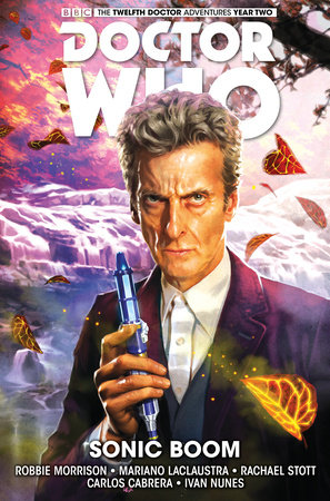 Doctor Who: The Twelfth Doctor Vol. 6: Sonic Boom by Robbie Morrison