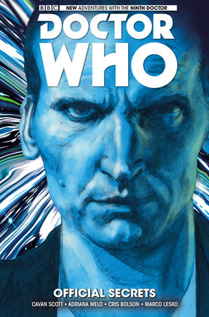 Doctor Who: The Ninth Doctor Vol. 3: Official Secrets by Written by Cavan Scott, with art by Adriana Melo and Cris Bolson