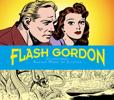Flash Gordon Dailies: Austin Briggs: Radium Mines Of Electra by Don Moore