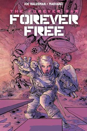 The Forever War Vol. 2: Forever Free by Joe Haldeman