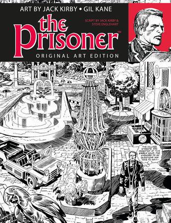 The Prisoner Jack Kirby Gil Kane Art Edition by Jack Kirby