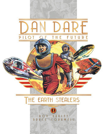 Dan Dare: The Earth Stealers by Frank Hampson and Frank Bellamy