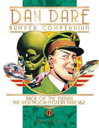 Dan Dare: Complete Collection: Vol. 1: The Venus Campaign by Frank Hampson