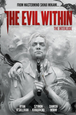 The Evil Within Vol. 2: The Interlude by Ryan O'Sullivan
