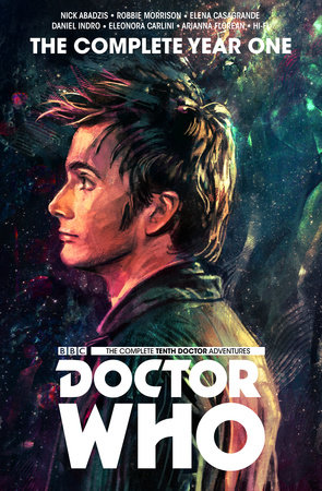 Doctor Who : The Tenth Doctor Complete Year One by Nick Abadzis and Robbie Morrison