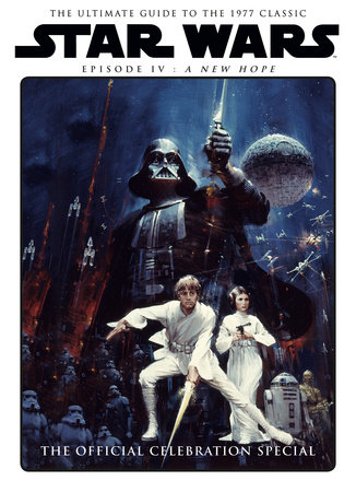Star Wars: A New Hope Official Celebration Special Book by Titan