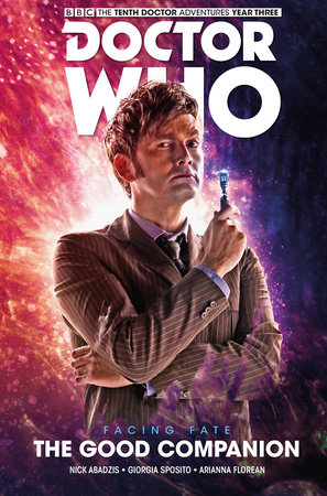 Doctor Who: The Tenth Doctor: Facing Fate Vol. 3: The Good Companion by Nick Abadzis