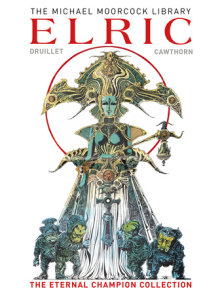 The Moorcock Library: Elric The Eternal Champion Collection