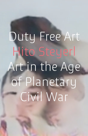 Duty Free Art by Hito Steyerl