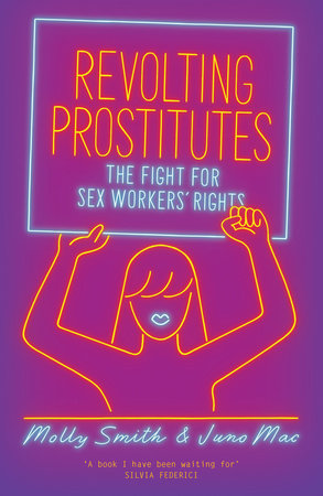 Revolting Prostitutes by Juno Mac and Molly Smith