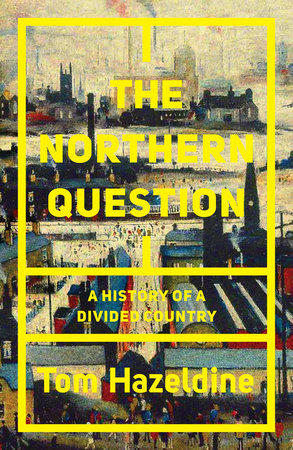 The Northern Question by Tom Hazeldine