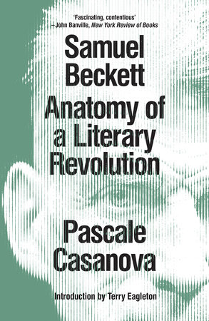 Samuel Beckett by Pascale Casanova