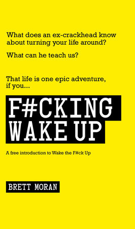 F#cking Wake Up by Brett Moran
