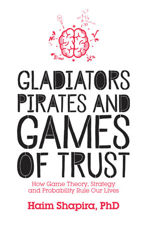 Gladiators, Pirates and Games of Trust by Haim Shapira