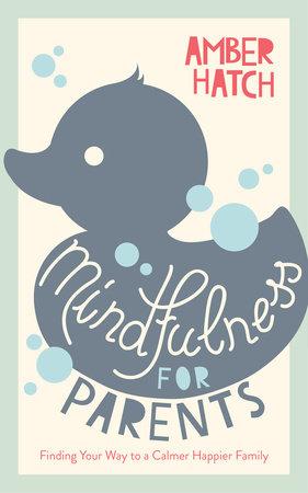 Mindfulness for Parents Sampler by Amber Hatch