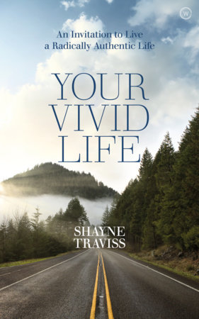 Your Vivid Life by Shayne Traviss