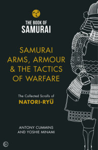 Samurai Arms, Armour & the Tactics of Warfare