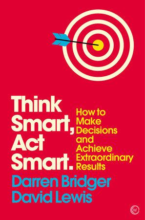 Think Smart, Act Smart by Darren Bridger and David Lewis