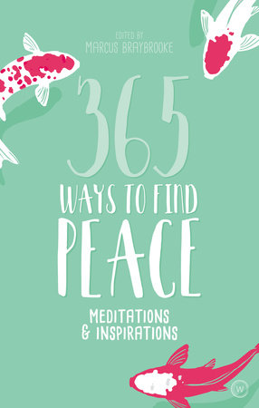 365 Ways to Find Peace by Marcus Braybrooke