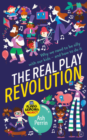The Real Play Revolution by Ash Perrin