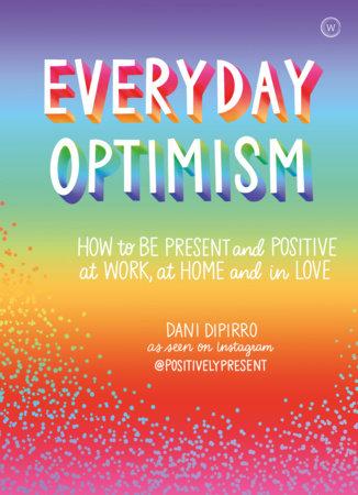 Everyday Optimism by Dani DiPirro