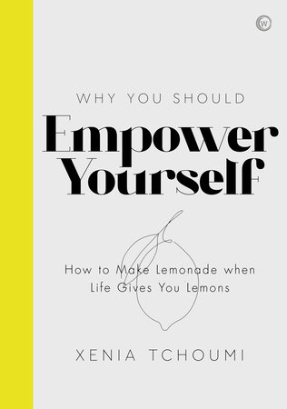 Empower Yourself by Xenia Tchoumi