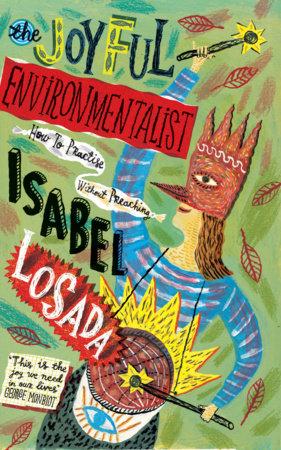 The Joyful Environmentalist by Isabel Losada