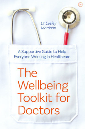 The Wellbeing Toolkit for Doctors by Lesley Morrison