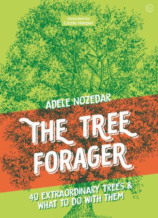 The Tree Forager by Adele Nozedar