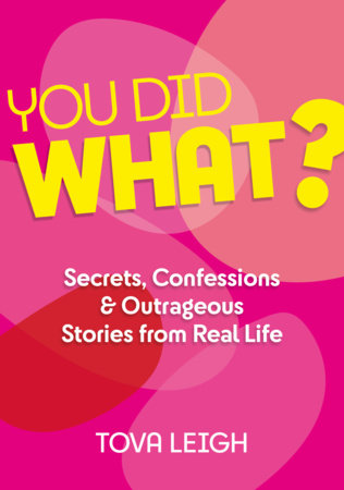 You Did WHAT? by Tova Leigh