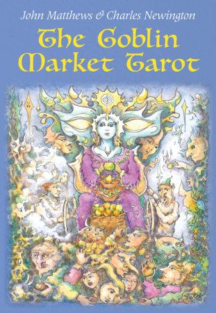 The Goblin Market Tarot by John Matthews