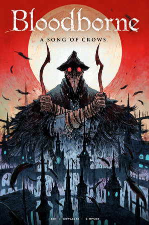 Bloodborne Vol. 3: A Song Of Crows by Ales Kot
