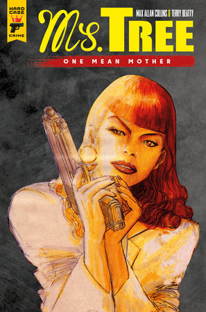 Ms. Tree Vol. 1: One Mean Mother by Max Allan Collins