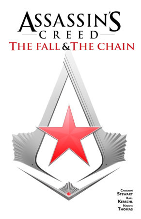 Assassin's Creed: The Fall & The Chain by Cameron Stewart and Karl Kerschl
