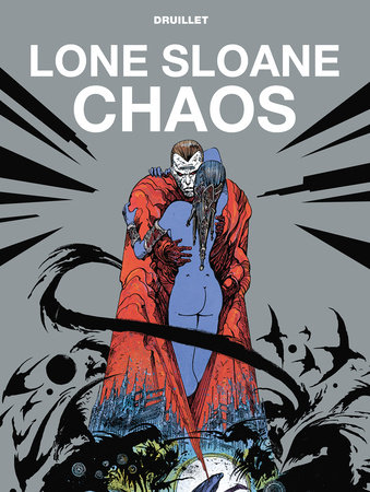 Lone Sloane Chaos by Philippe Druillet
