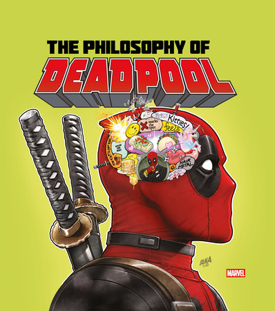 The Philosophy of Deadpool by