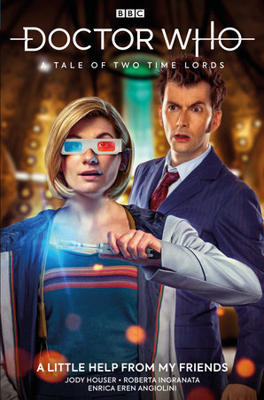Doctor Who: A Tale of Two Time Lords Vol. 1: A Little Help From My Friends by Jody Houser