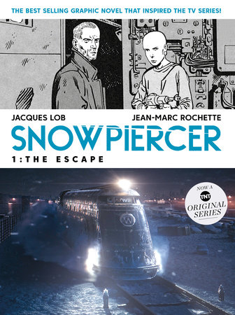 Snowpiercer Vol. 1: The Escape (MOVIE TIE-IN) by Jacques Lob