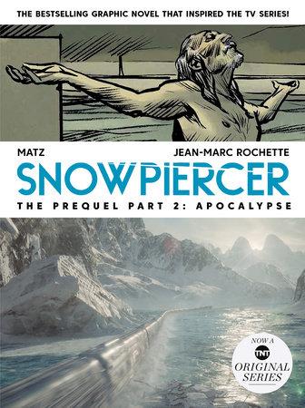 Snowpiercer: Prequel Vol. 2: Apocalypse by Alex Nolent