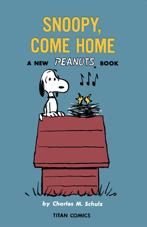 Peanuts: Snoopy Come Home by Written by Charles M Schulz