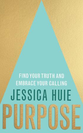 Purpose by Jessica Huie