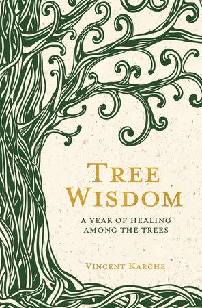 Tree Wisdom by Vincent Karche