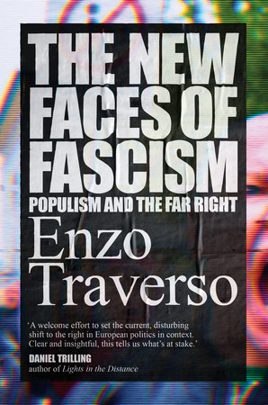 The New Faces of Fascism by Enzo Traverso