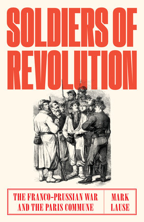 Soldiers of Revolution by Mark Lause
