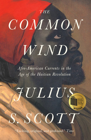 The Common Wind by Julius S. Scott