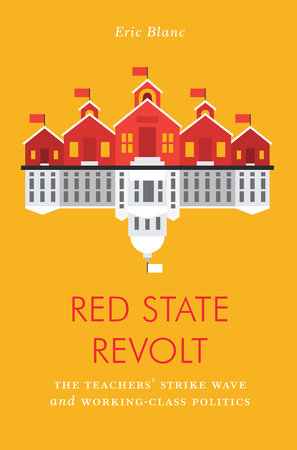 Red State Revolt by Eric Blanc