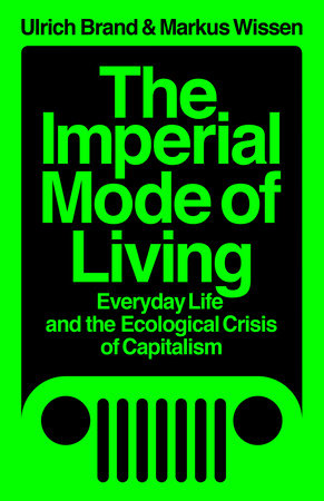 The Imperial Mode of Living by Ulrich Brand and Markus Wissen