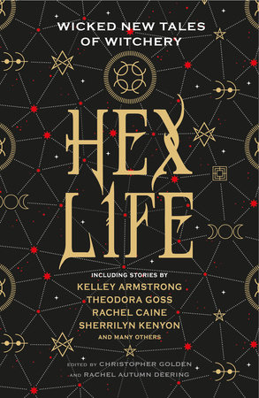Hex Life: Wicked New Tales of Witchery by Kelley Armstrong, Rachael Caine and Sherrilyn Kenyon