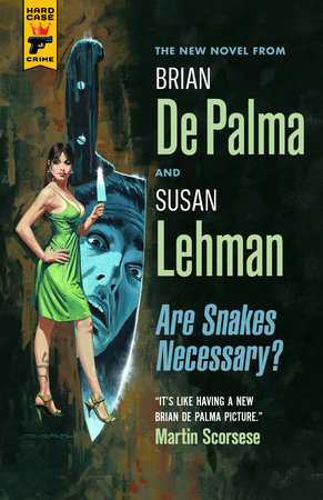 Are Snakes Necessary? by Brian De Palma and Susan Lehman
